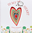 In My Heart: A Book of Feelings (Growing Hearts) Cover Image