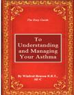The Easy Guide to Understanding and Managing Your Asthma Cover Image