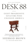 Desk 88: Eight Progressive Senators Who Changed America Cover Image