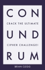 Conundrum: Crack the Ultimate Cipher Challenge Cover Image