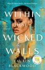 Within These Wicked Walls: A Novel Cover Image