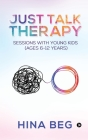 Just Talk Therapy: Sessions with Young Kids (Ages 6-12 years) Cover Image