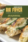 Air Fryer Cookbook for Beginners 2021: Simple, Easy, Low-Carb and Delish Recipes for Smart People on a Budget Cover Image