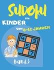 Sudoku für Kinder von 8 - 12 Jahren: Sudoku Big Book für Sudoku-Begeisterte - Für Kinder von 8-12 Jahren und Erwachsene - 300 9x9-Raster - Großdruck - Cover Image