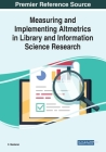 Measuring and Implementing Altmetrics in Library and Information Science Research Cover Image