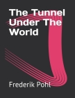 The Tunnel Under The World Cover Image