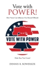 Vote with POWER!: How Voters Can Influence Our Elected Officials! Cover Image