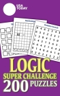 USA TODAY Logic Super Challenge: 200 Puzzles (USA Today Puzzles #26) Cover Image