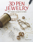 3D Pen Jewelry: 20+ Modern Projects to Make Cover Image