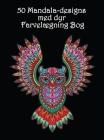 50 Mandala-designs med dyr: Smukke dyremønstre til at farvelægge og slappe af Mandala malebog Cover Image