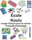Français-Finlandais École/Koulu Imagier bilingue pour les enfants Cover Image