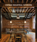 Vintage Industrial Interiors (Contemporary Architecture & Interiors) Cover Image