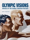 Olympic Visions: Images of the Games through History Cover Image