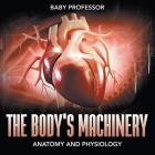 The Body's Machinery - Anatomy and Physiology Cover Image
