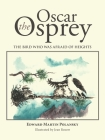 Oscar the Osprey: The Bird Who Was Afraid of Heights Cover Image