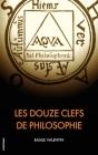 Les Douze Clefs de Philosophie: Traité alchimique illustré Cover Image