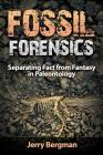 Fossil Forensics: Separating Fact from Fantasy in Paleontology Cover Image