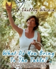 What Do You Bring To The Table?: A Savory, Sensory, and Inspirational Guide to Living A Yummy Delicious Life Cover Image
