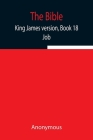 The Bible, King James version, Book 18; Job Cover Image