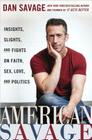 American Savage: Insights, Slights, and Fights on Faith, Sex, Love, and Politics Cover Image