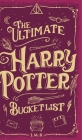 The Ultimate Harry Potter Bucket List Cover Image