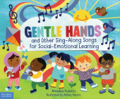 Gentle Hands and Other Sing-Along Songs for Social-Emotional Learning Cover Image