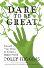 Dare to Be Great: Unlock Your Power to Create a Better World Cover Image