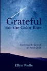 Grateful for the Color Blue: Surviving the Loss of an Adult Child Cover Image
