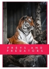Preys and Predators: This book features a collection of shots of some of the animal species most commonly associated to preys or predators. Cover Image