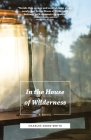 In the House of Wilderness: A Novel Cover Image