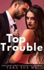 Top Trouble: A Submissive Series Standalone Novel Cover Image