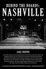 Behind the Boards: Nashville: The Studio Stories Behind Country Music's Greatest Hits! Cover Image