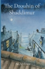 The Drouhin of Shaddimur: A murder mystery in the Power of Pain series Cover Image