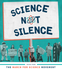 Science Not Silence: Voices from the March for Science Movement Cover Image