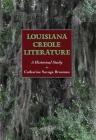 Louisiana Creole Literature: A Historical Study Cover Image