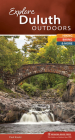 Explore Duluth Outdoors: Hiking, Biking, & More (Explore Outdoors) Cover Image