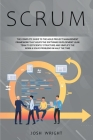 Scrum: The Complete Guide to the Agile Project Management Framework that Helps the Software Development Lean Team to Efficien Cover Image