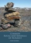 Common Rocks and Minerals of Nunavut Cover Image
