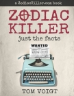 Zodiac Killer: Just the Facts Cover Image