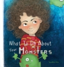 What To Do About Your Monsters Cover Image