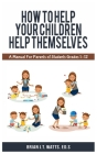 How to Help Your Children Help Themselves Cover Image