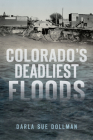 Colorado's Deadliest Floods Cover Image