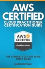 Aws Certified Cloud Practitioner Certification Guide: The Complete CLF-C01 Exam Study Guide Cover Image