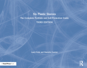 No Plastic Sleeves: The Complete Portfolio and Self-Promotion Guide Cover Image