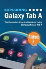 Exploring Galaxy Tab A: The Illustrated, Practical Guide to using Samsung Galaxy Tab A Cover Image
