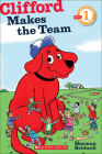 Clifford Makes the Team (Scholastic Reader: Level 1) Cover Image