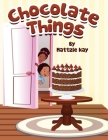 Chocolate Things Cover Image