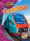 Trains (Mighty Machines in Action) Cover Image