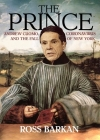 The Prince: Andrew Cuomo, Coronavirus, and the Fall of New York Cover Image