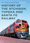 History of the Atchison, Topeka and Santa Fe Railway Cover Image